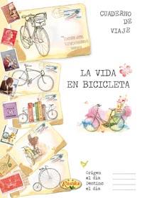 La vida en bicicleta - cuaderno de viaje