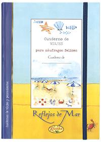 Reflejos de mar, cuaderno de viajes para náufragos felices