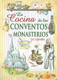 La cocina de los conventos y monasterios de España