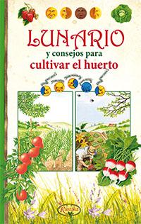 Lunario y consejos para cultivar el huerto