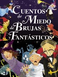 Cuentos de miedo, de brujas y fantásticos