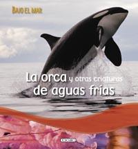 La orca y otras criaturas de aguas frías