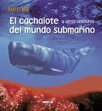 El cachalote y otras aventuras del mundo submarino
