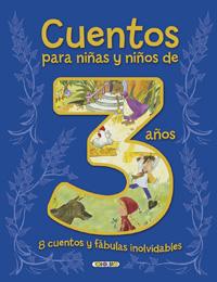 Cuentos para niñas y niños de 3 años, 8 cuentos y fábulas inolvi