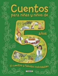 Cuentos para niñas y niños de 5 años, 8 cuentos y fábulas inolvi