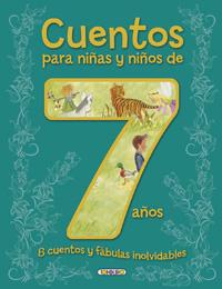 Cuentos para niñas y niños de 7 años, 8 cuentos y fábulas inolvi