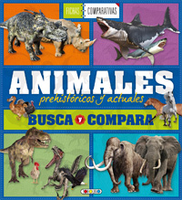 Animales prehistóricos y actuales. Busca y compara