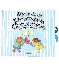 Álbum de mi Primera Comunión, mis mejores recuerdos
