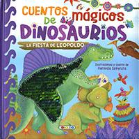 Cuentos mágicos de dinosaurios. La fiesta de Leopoldo